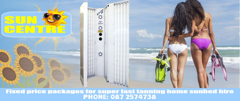 Fixed price packages for super fast tanning home sunbed hire from Sun Centre Dublin, Ireland - Phone: 087 2574738